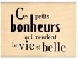 Tampon bois Florilèges Ces petits bonheurs...